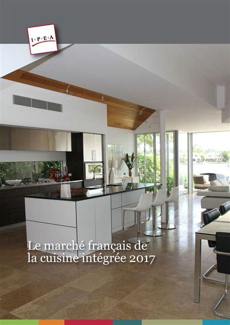 etude de marché cuisine ipea le marché français de la cuisine intégrée 2017 ameublement com