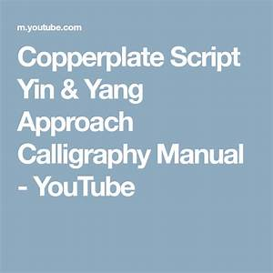 Copperplate Script Yin  U0026 Yang Approach Calligraphy Manual
