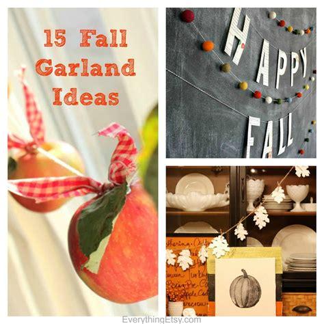diy fall decorating ideas 15 fall garland ideas diy decor