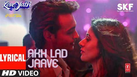 Akh Lad Jaave With Lyrics