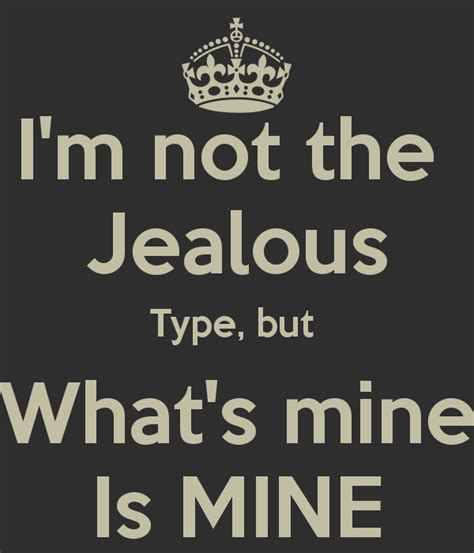 Yes Im The Jealous Type Quotes