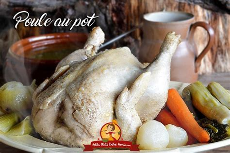 la poule au pot recette recette de la poule au pot petits plats entre amis