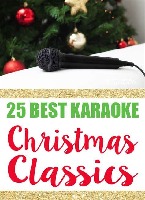 25 Best Karaoke Christmas Classics  Happiness Is Homemade