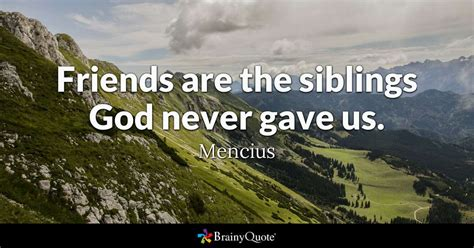 friends   siblings god  gave  mencius