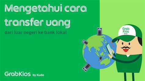 Brpa hari tranfer uang dri luar negri ke bri. Pengiriman Uang Dari Malaysia Ke Indonesia - Info Terkait Uang