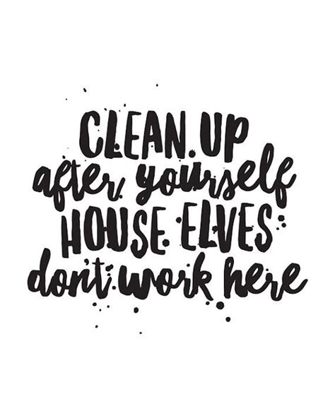 Clean Bedroom Quotes by Printable Motivational Quote Clean Up After Yourself