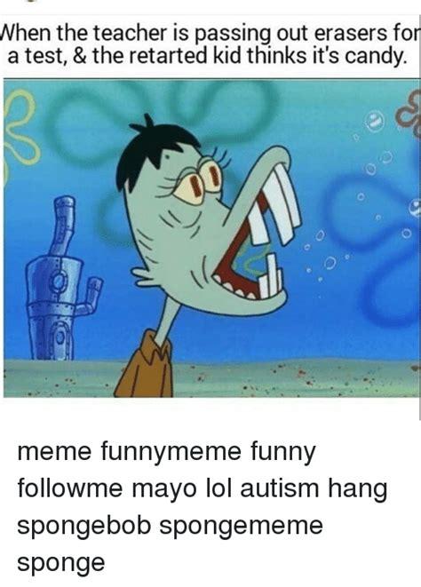 Autistic Memes - 25 best memes about retarted kids retarted kids memes
