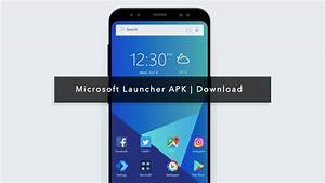 [APK] Download Microsoft Launcher for All Android Devices