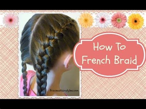 french braid hairmyprincess youtube