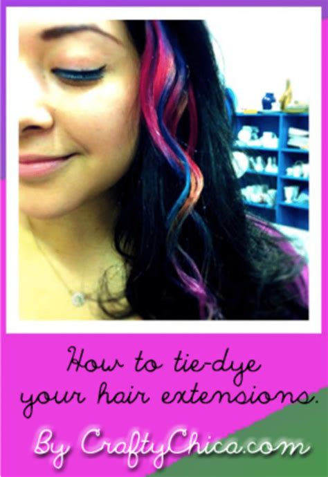 Tie Dye Hair Extensions The Crafty Chica