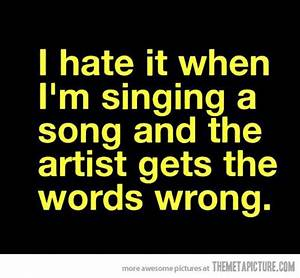 When I'm sing... Hilarious Music Quotes