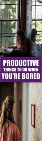 productive     home  youre bored