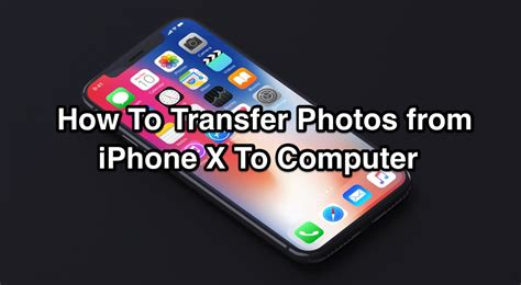 how to send from iphone to computer import photos from iphone x best ways to transfer photos