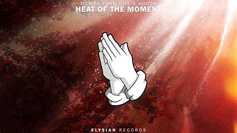 Heat Of The Moment (feat. Giia & Hoosh)