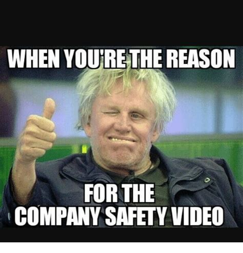 Youre Meme - when youre the reason for the company safety video meme