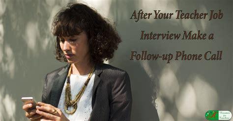 follow up interview call after your teacher job interview make a follow up phone call