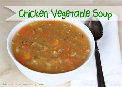 chicken soup recipe from scratch chicken vegetable soup recipes from scratch