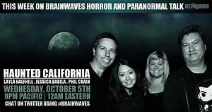 Brainwaves Episode 16 – Haunted California! Listen Now ...
