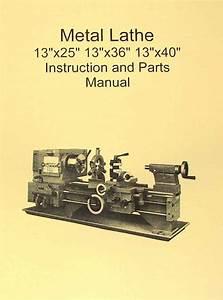 Metal Lathe 13x25 13x36 13x40 Manual Jet  Enco  Sharp