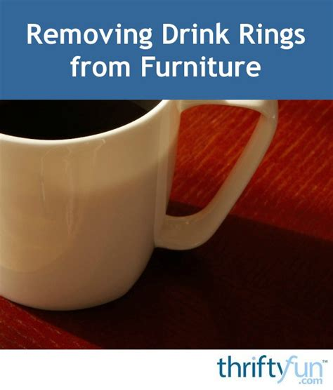 removing drink rings  furniture thriftyfun