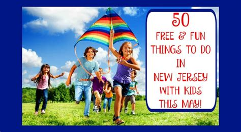 50 Free Things To Do In New Jersey With Kids In May