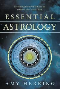 Essential Astrology Book Guide To Interpreting Your Natal