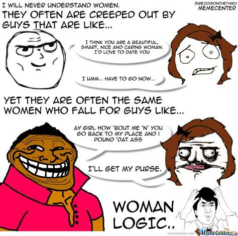 woman logic by sireddisonthethird meme center