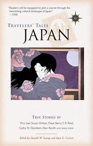 Travelers' Tales Japan: True Stories by Donald W. George ...