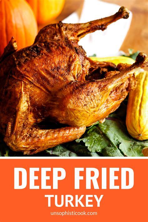 turkey deep fried recipe unsophisticook fryer seasoning tender