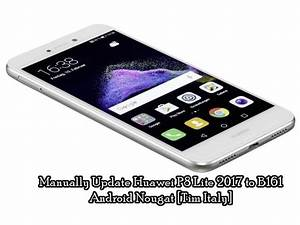 Manually Update Huawei P8 Lite 2017 To B161 Android Nougat