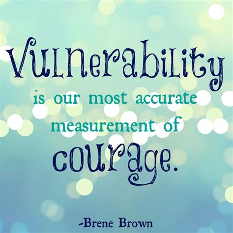 vulnerability    accurate measurement  courage brene brown truth pinterest
