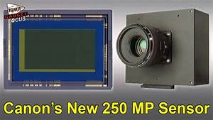Canon Develops a New 250-megapixel Sensor - YouTube