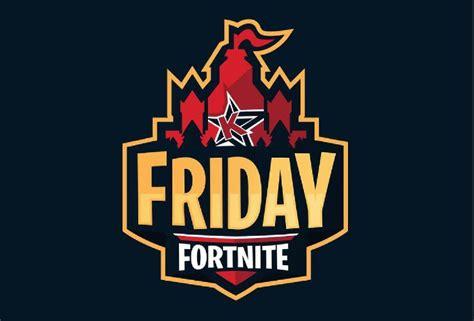 friday fortnite week  time bracket teams  won