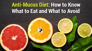 Anti Mucus Diet How To Know What To Eat And What To Avoid