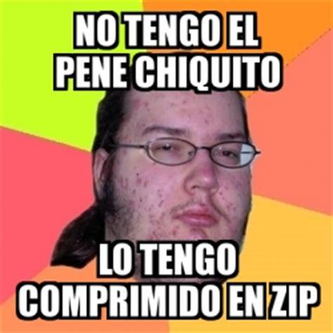 Zip Meme - meme friki no tengo el pene chiquito lo tengo comprimido en zip 946876