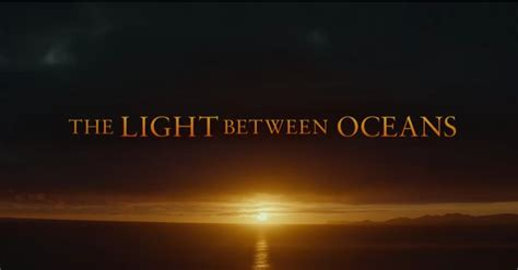 the light between two oceans the light between oceans trailer 2 jason s