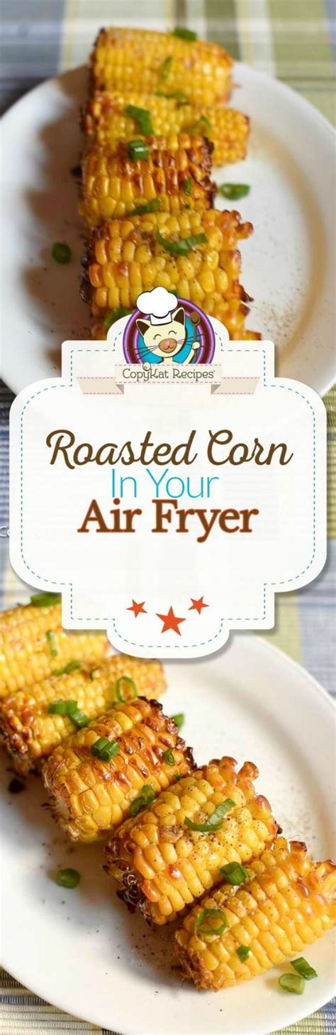 fryer air corn power recipes roasted oven recipe airfryer copykat cook cooking xl the11best frier healthy roast delicious today meals
