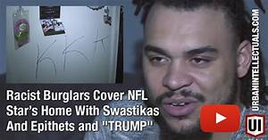 Racist Burglars Cover NFL Star's Home With Swastikas And ...