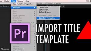 Import old title template in adobe premiere pro cc2017 by chung dha youtube for Adobe premiere title templates