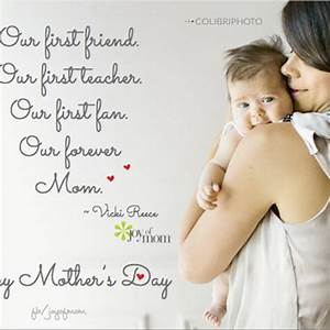 Mothers day quotes from daughter: our first friend ...