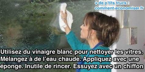 nettoyer les toilettes avec du vinaigre blanc voici comment nettoyer les vitres sans traces et sans produits