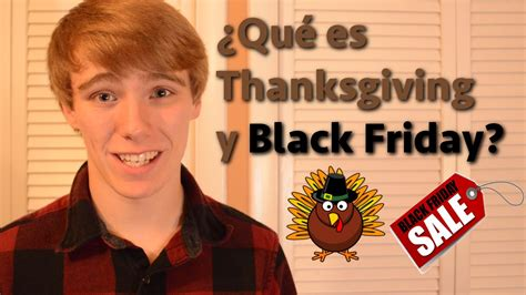¿qué Es Thanksgiving Y Black Friday?