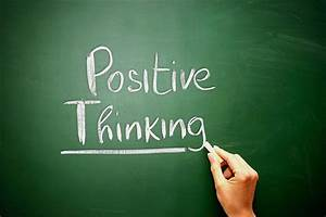 Why positive thinking is very important to surviving ...  Positive
