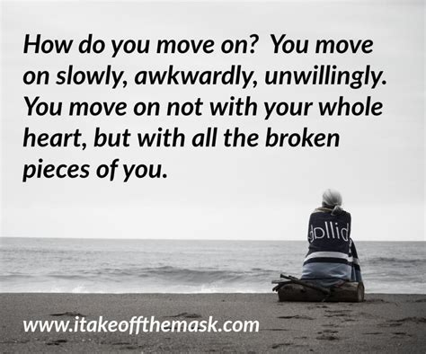How Do You Move On? Quotes, Poems, Prayers, And Words Of Wisdom At I Take Off The Mask