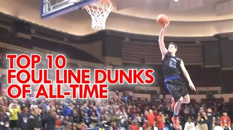 TOP 10 FREE THROW LINE DUNKS OF ALL-TIME! (Non-NBA) - YouTube