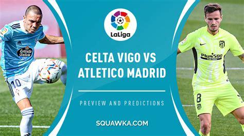 Celta Vigo vs Atletico Madrid live stream: How to watch La ...