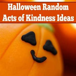 Halloween Random Acts of Kindness | Itsy Bitsy Fun ...