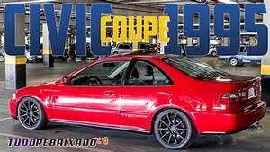 Honda Civic 1995 Coupe - Tudo Rebaixado Tv
