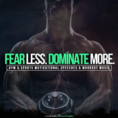 fear  dominate  sports gym motivational album