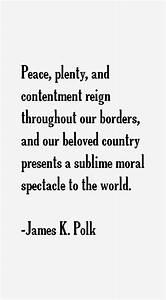 James K. Polk Q... Peace And Plenty Quotes